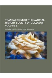 Transactions of the Natural History Society of Glascow (Volume 5)
