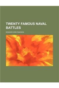 Twenty Famous Naval Battles (Volume 1)