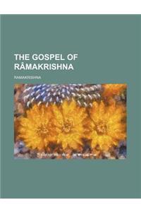 The Gospel of Ramakrishna
