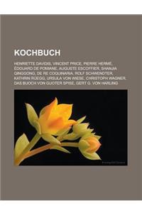 Kochbuch: Henriette Davidis, Vincent Price, Pierre Herme, Edouard de Pomiane, Auguste Escoffier, Shanjia Qinggong, de Re Coquina