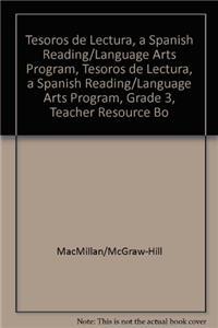 Tesoros de Lectura, a Spanish Reading/Language Arts Program, Grade 3, Teacher Resource Book