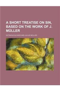 A Short Treatise on Sin, Based on the Work of J. Muller