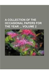 A Collection of the Occasional Papers for the Year Volume 2