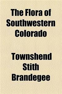 The Flora of Southwestern Colorado