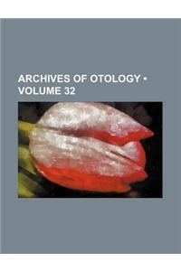 Archives of Otology (Volume 32)