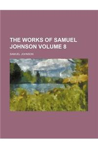 The Works of Samuel Johnson (Volume 8)