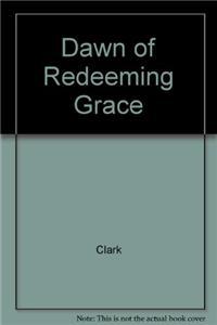 Dawn of Redeeming Grace
