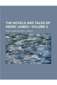 The Novels and Tales of Henry James (Volume 2)