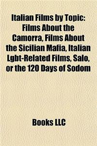 Italian Films by Topic (Study Guide): Films about the Camorra, Films about the Sicilian Mafia, Italian Lgbt-Related Films, Salo