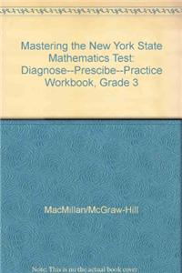 Mastering the New York State Mathematics Test: Diagnose--Prescibe--Practice Workbook, Grade 3