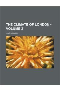 The Climate of London (Volume 2)