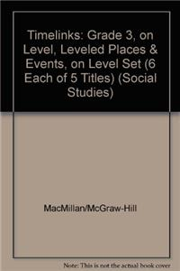 Timelinks: Grade 3, on Level, Leveled Places & Events, on Level Set (6 Each of 5 Titles)