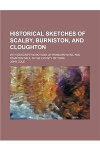 Historical Sketches of Scalby, Burniston, and Cloughton; With Descriptive Notices of Hayburn Wyke, and Stainton Dale, in the County of York