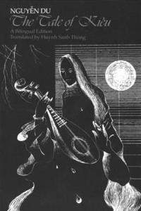 The Tale of Kièu: A Bilingual Edition of Nguyen Du`s Truyèn Kièu