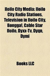 Iloilo City Media: Iloilo City Radio Stations, Television in Iloilo City, Bongga!, Cable Star Iloilo, Dyxx-TV, Dyqn, Dymi