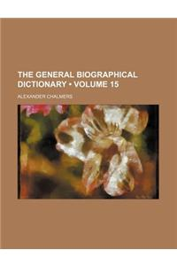 The General Biographical Dictionary (Volume 15)