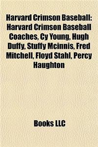 Harvard Crimson Baseball: Harvard Crimson Baseball Coaches, Cy Young, Hugh Duffy, Stuffy McInnis, Fred Mitchell, Floyd Stahl, Percy Haughton