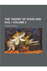The Theory of Good and Evil (Volume 2)