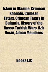 Islam in Ukraine: Crimean Khanate, Crimean Tatar People, Mosques in Ukraine, Crimean Tatars in Bulgaria, History of the Russo-Turkish Wa