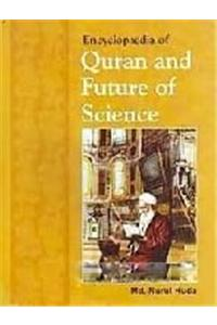 Encyclopaedia of Quran and Future of Science
