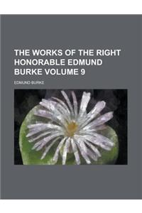 The Works of the Right Honorable Edmund Burke Volume 9