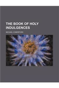 The Book of Holy Indulgences