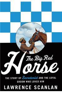 Big Red Horse: The Secretariat Story