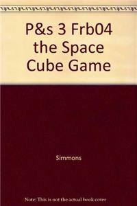 P&s 3 Frb04 the Space Cube Game
