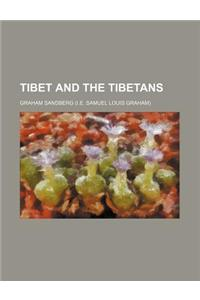 Tibet and the Tibetans