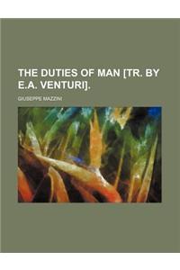 The Duties of Man [Tr. by E.A. Venturi].