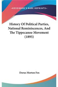 History of Political Parties, National Reminiscences, and the Tippecanoe Movement (1895)