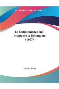 Le Testimonianze Sull' Incapacita A Delinquere (1907)