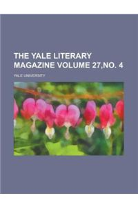 The Yale Literary Magazine Volume 27, No. 4