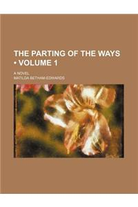 Parting of the Ways (Volume 1); A Novel