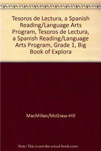 Tesoros de Lectura, a Spanish Reading/Language Arts Program, Grade 1, Big Book of Explorations Vol 1