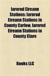 Iarnrod Eireann Stations: Iarnrod Eireann Stations in County Carlow, Iarnrod Eireann Stations in County Clare