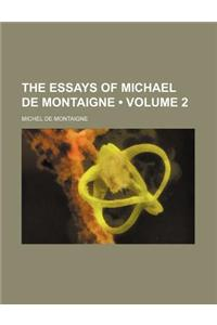 The Essays of Michael de Montaigne (Volume 2)