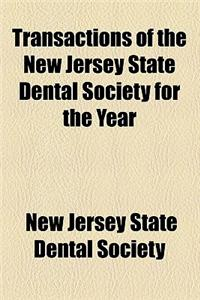Transactions of the New Jersey State Dental Society for the Year