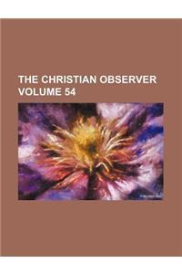 The Christian Observer Volume 54