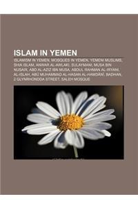 Islam in Yemen: Islamism in Yemen, Mosques in Yemen, Yemeni Muslims, Shia Islam, Anwar Al-Awlaki, Sulaymani, Musa Bin Nusair