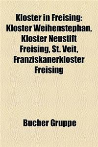 Kloster in Freising: Kloster Weihenstephan, Kloster Neustift Freising, St. Veit, Franziskanerkloster Freising