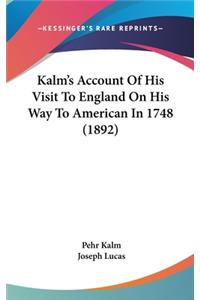 Kalm's Account of His Visit to England on His Way to American in 1748 (1892)