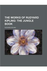 The Works of Rudyard Kipling (Volume 13); The Jungle Book