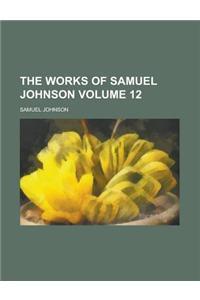 The Works of Samuel Johnson Volume 12