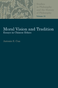 Moral Vision and Tradition: Essays in Chinese Ethics