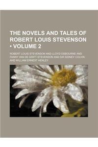 The Novels and Tales of Robert Louis Stevenson (Volume 2)