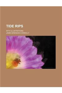 Tide Rips; With Illustrations