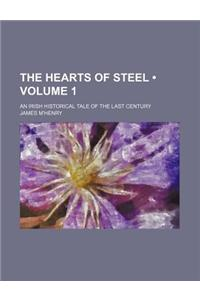 The Hearts of Steel (Volume 1); An Irish Historical Tale of the Last Century