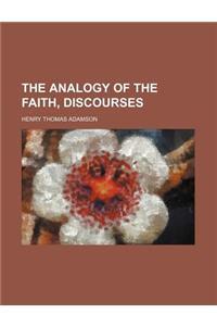 The Analogy of the Faith, Discourses
