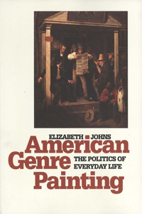 American Genre Painting: The Politics of Everyday Life